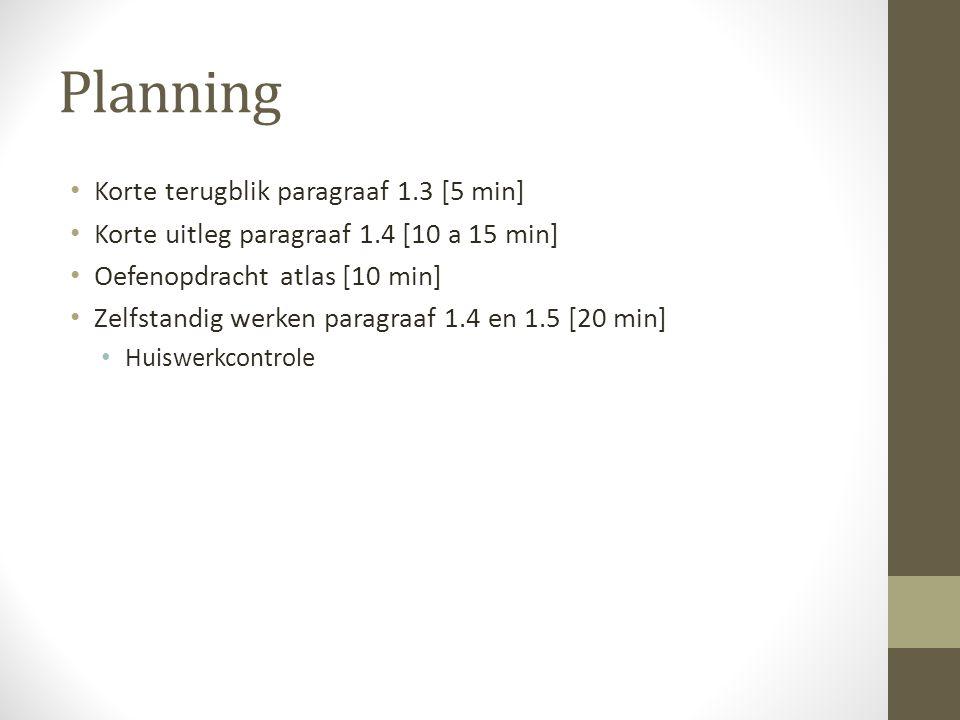 Planning Korte terugblik paragraaf 1.3 [5 min]